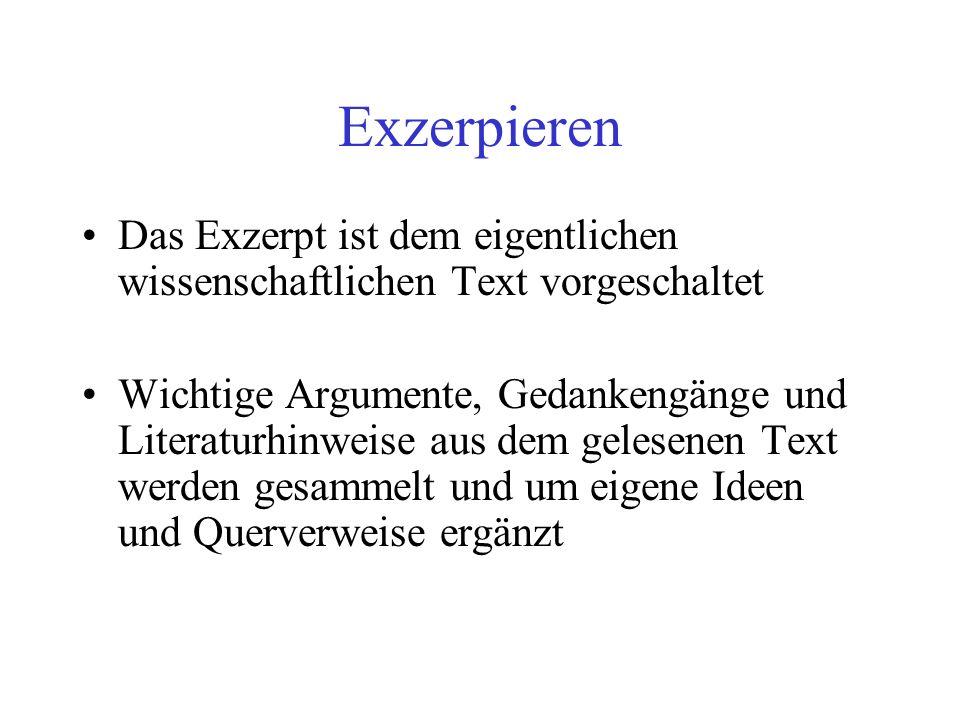 Exzerpieren Das Exzerpt ist dem eigentlichen wissenschaftlichen Text vorgeschaltet.