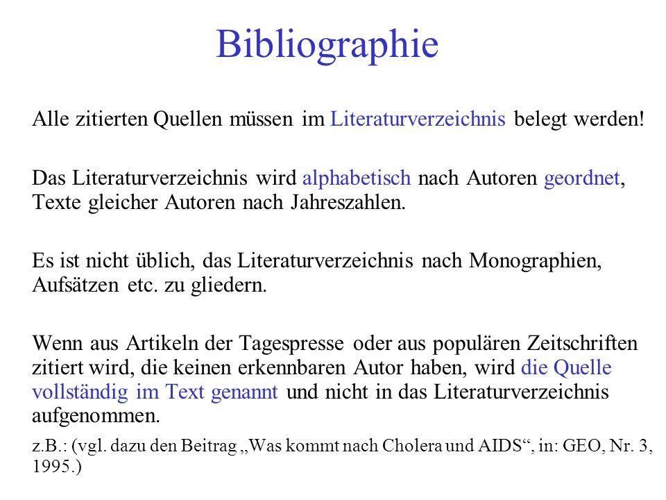 Bibliographie Alle zitierten Quellen müssen im Literaturverzeichnis belegt werden!