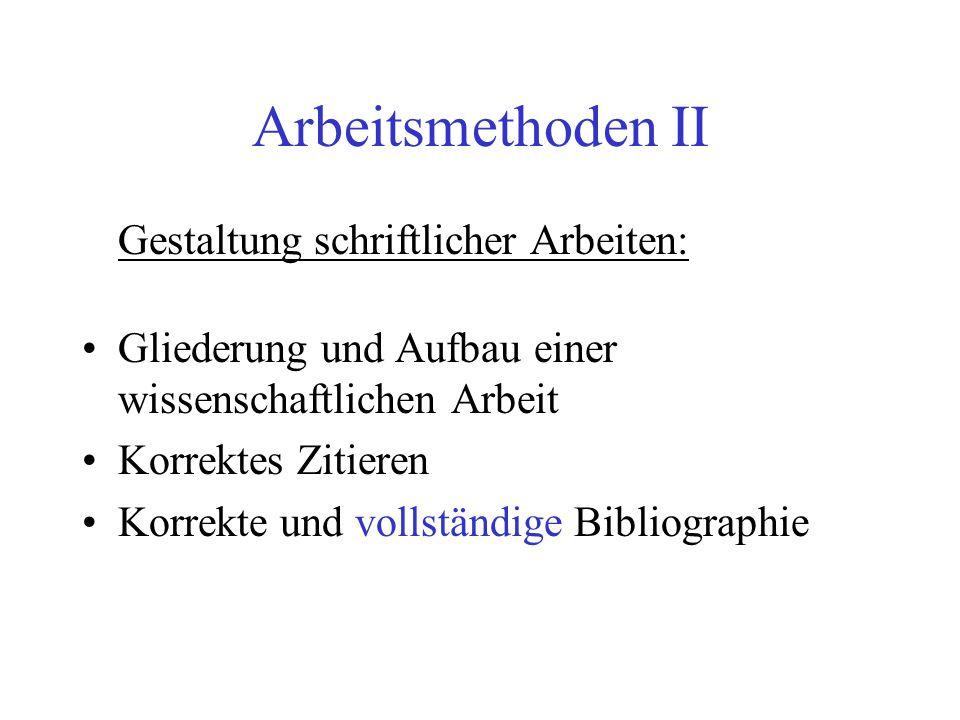 Arbeitsmethoden II Gestaltung schriftlicher Arbeiten: