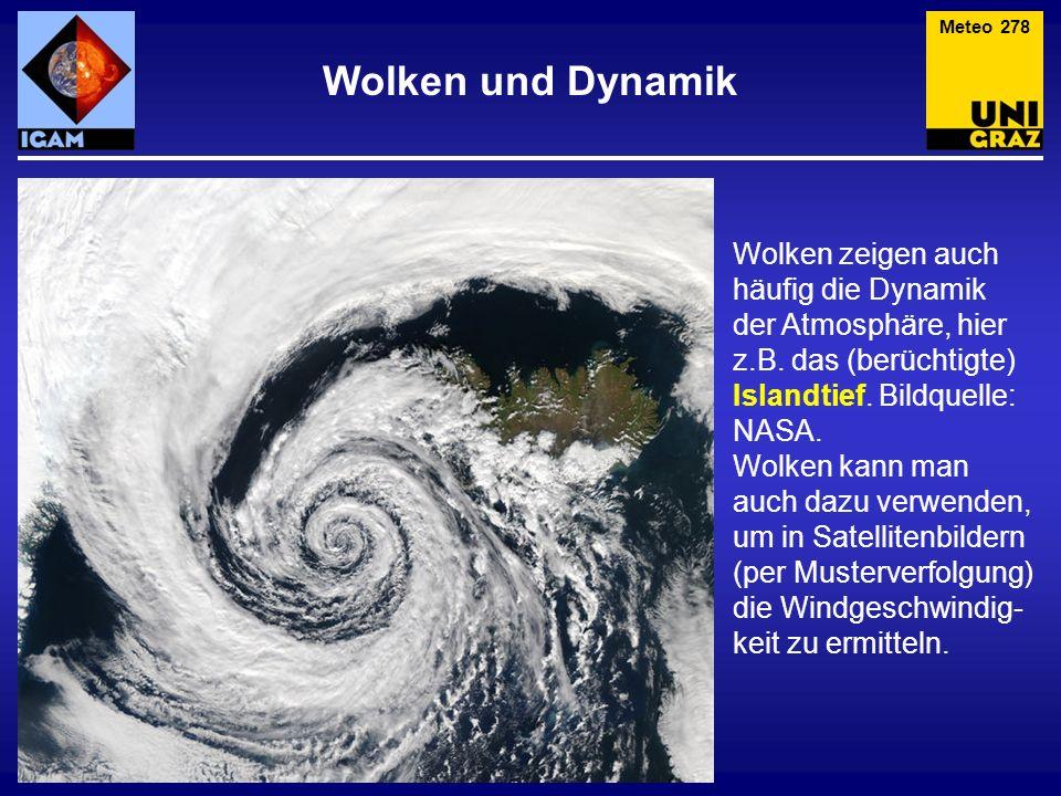Meteo 278 Wolken und Dynamik. Wolken zeigen auch häufig die Dynamik der Atmosphäre, hier z.B. das (berüchtigte) Islandtief. Bildquelle: NASA.