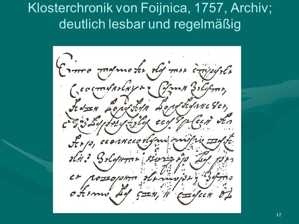 Klosterchronik von Foijnica, 1757, Archiv; deutlich lesbar und regelmäßig