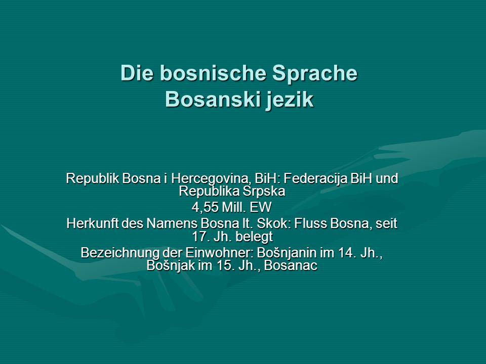 Die bosnische Sprache Bosanski jezik