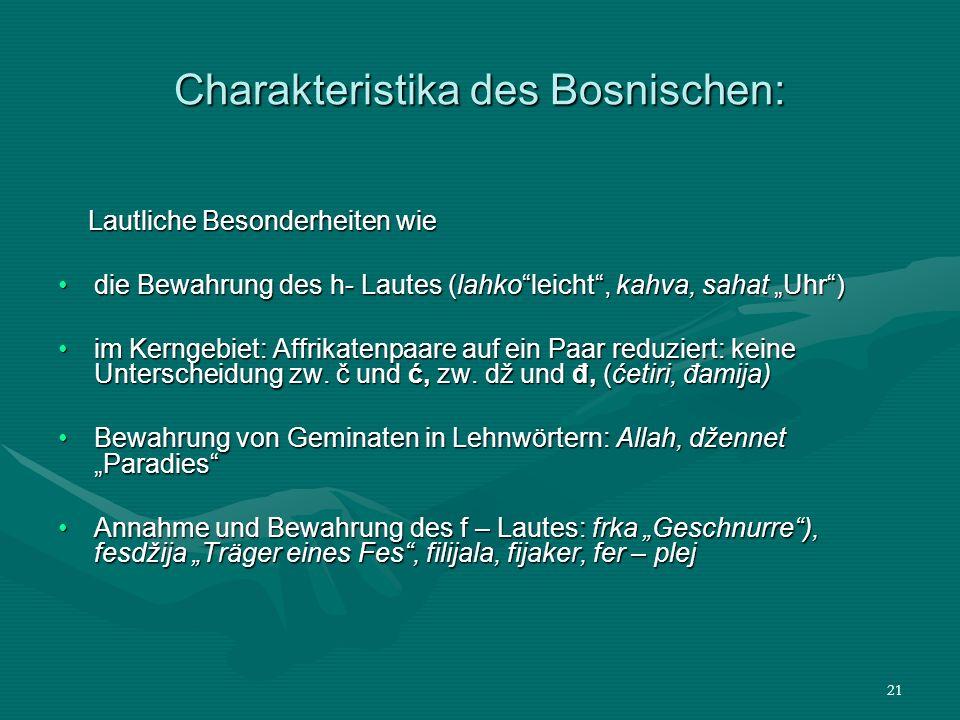 Charakteristika des Bosnischen: