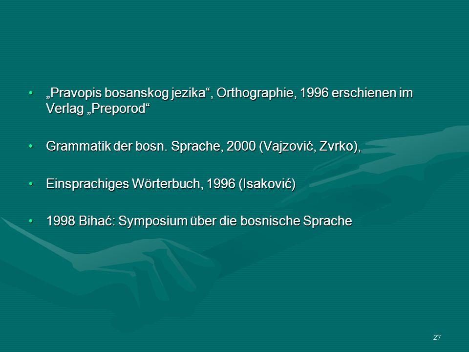 """Pravopis bosanskog jezika , Orthographie, 1996 erschienen im Verlag ""Preporod"