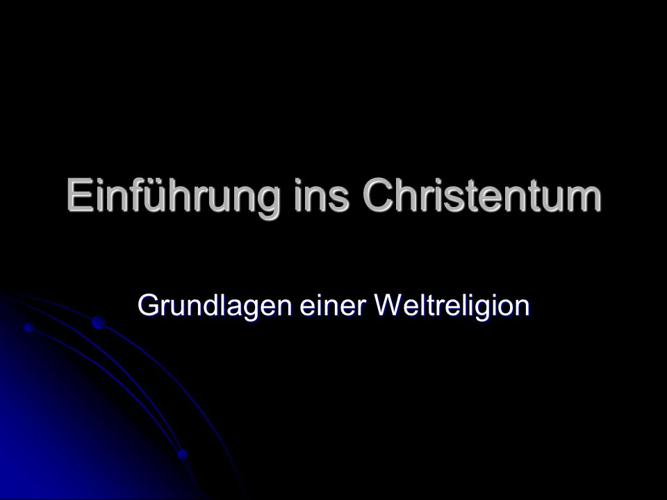 Einführung ins Christentum
