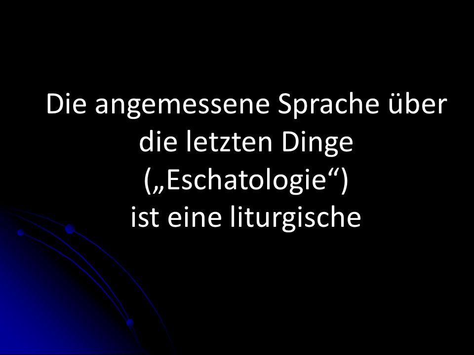 """Die angemessene Sprache über die letzten Dinge (""""Eschatologie )"""