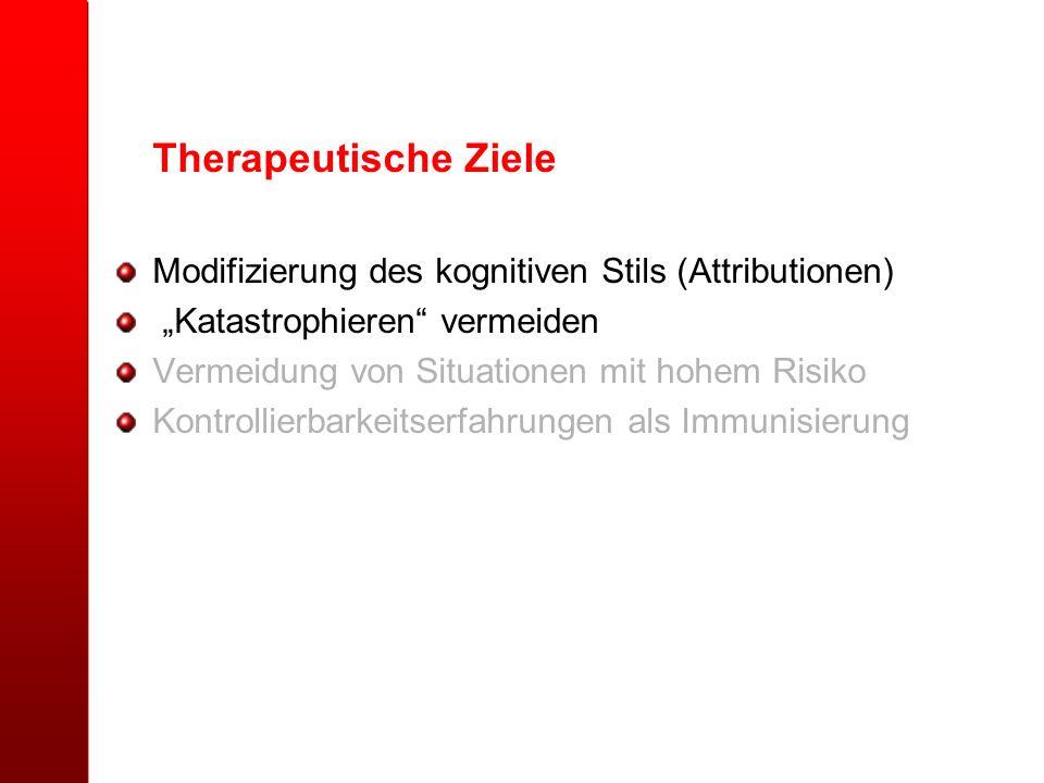 """Therapeutische Ziele Modifizierung des kognitiven Stils (Attributionen) """"Katastrophieren vermeiden."""