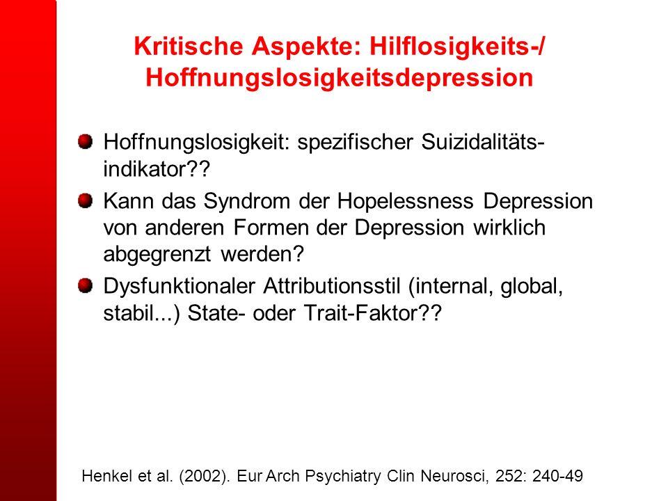 Kritische Aspekte: Hilflosigkeits-/ Hoffnungslosigkeitsdepression