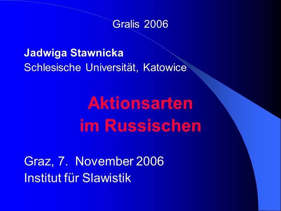 Aktionsarten im Russischen Graz, 7. November 2006