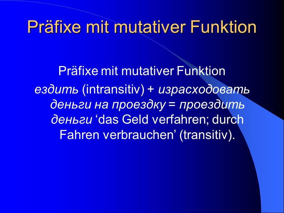 Präfixe mit mutativer Funktion