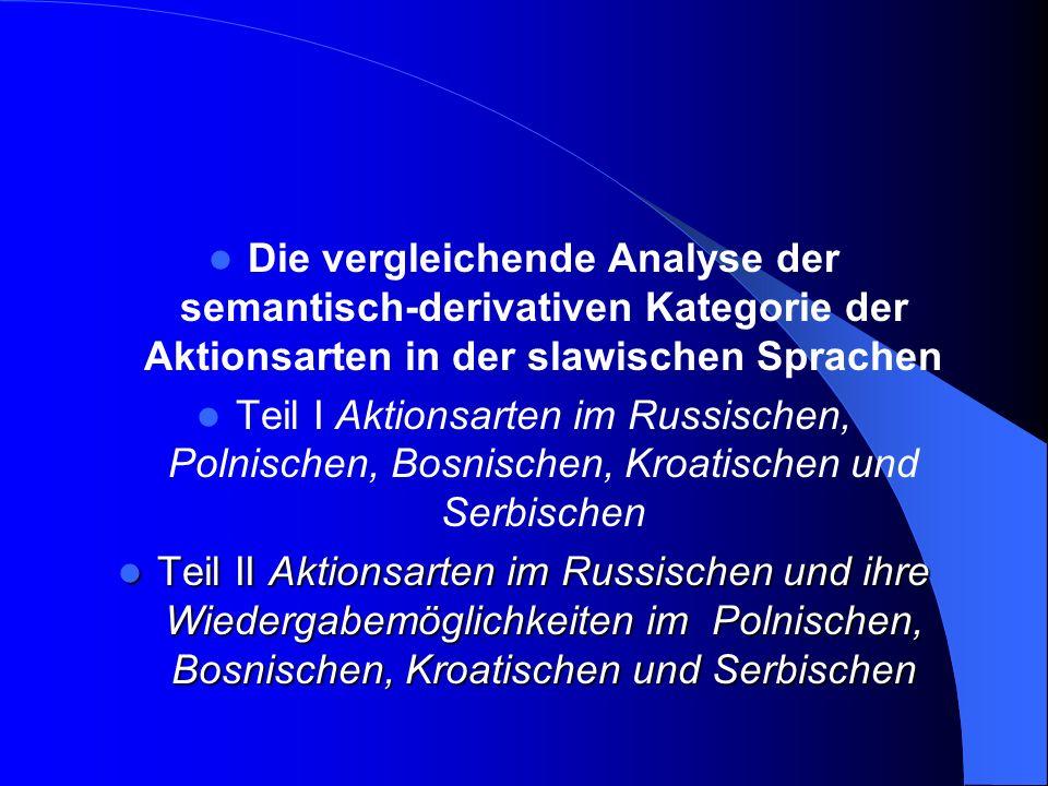 Die vergleichende Analyse der semantisch-derivativen Kategorie der Aktionsarten in der slawischen Sprachen