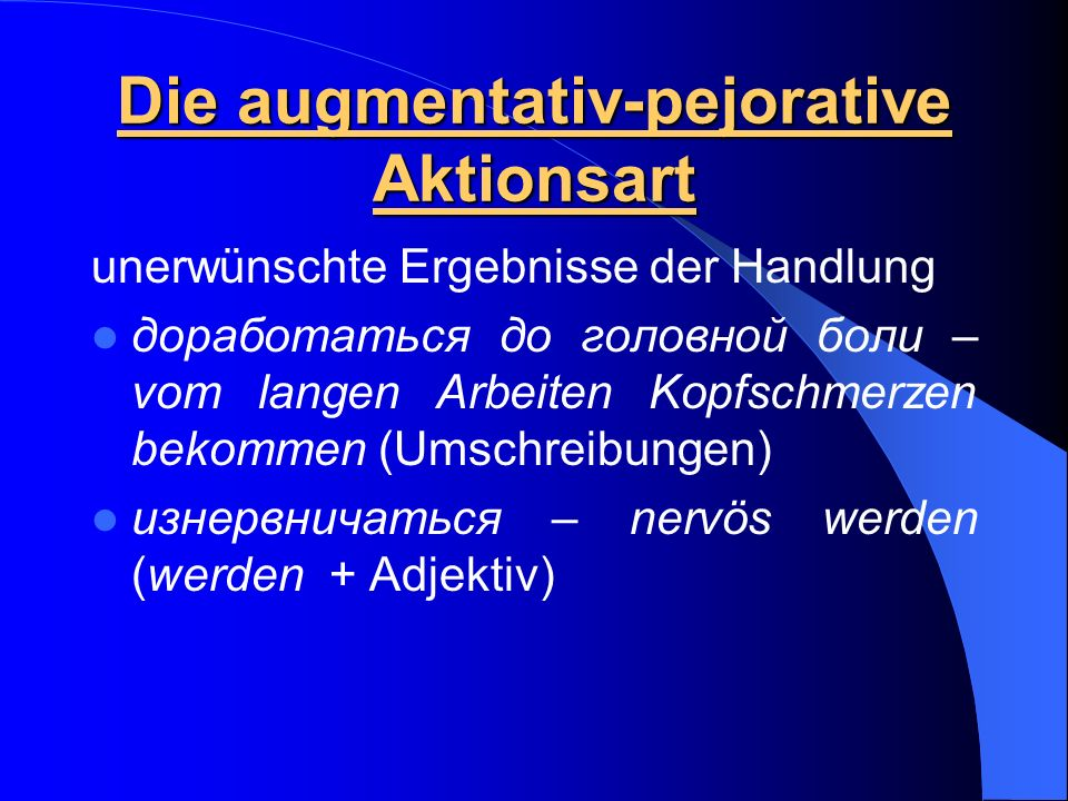 Die augmentativ-pejorative Aktionsart
