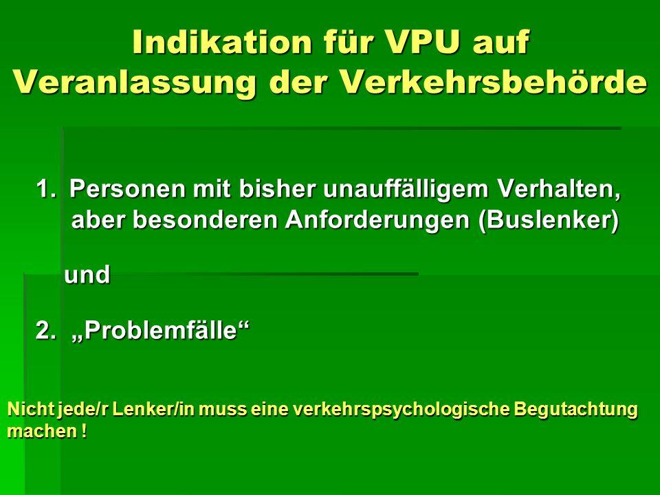 Indikation für VPU auf Veranlassung der Verkehrsbehörde