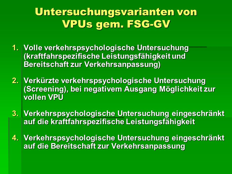 Untersuchungsvarianten von VPUs gem. FSG-GV