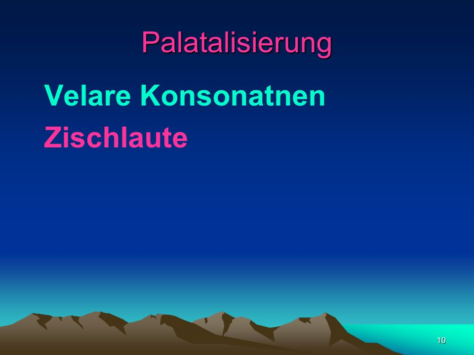 Palatalisierung Velare Konsonatnen Zischlaute