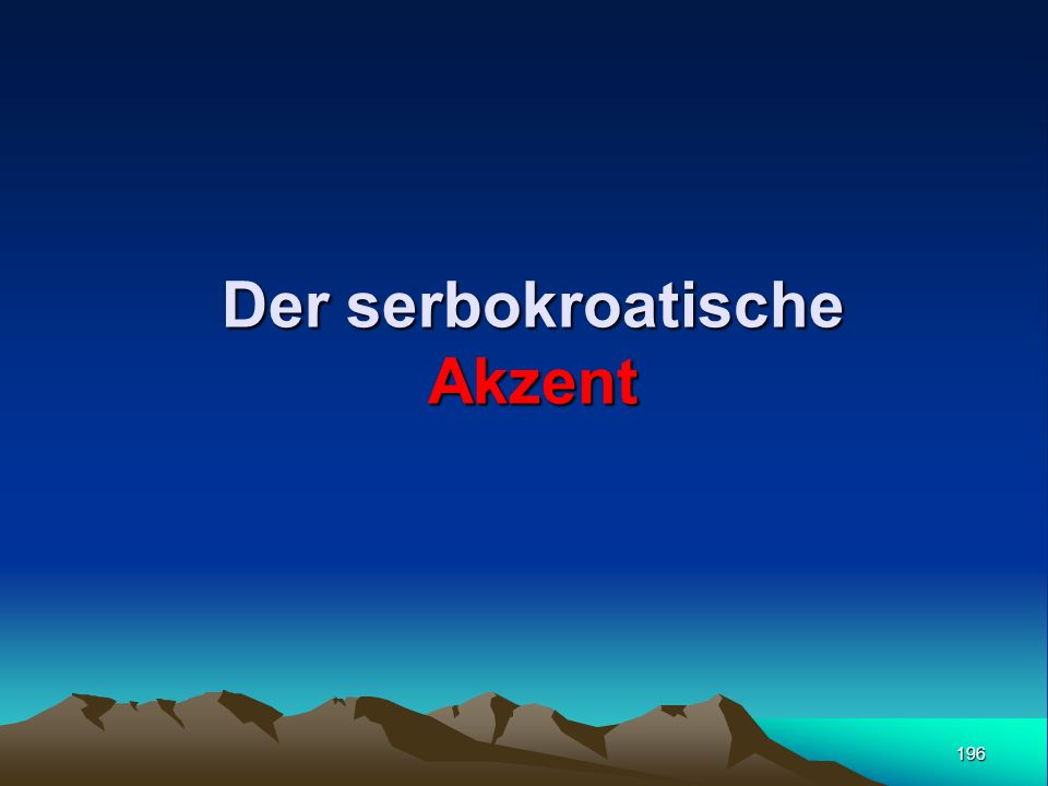 Der serbokroatische Akzent
