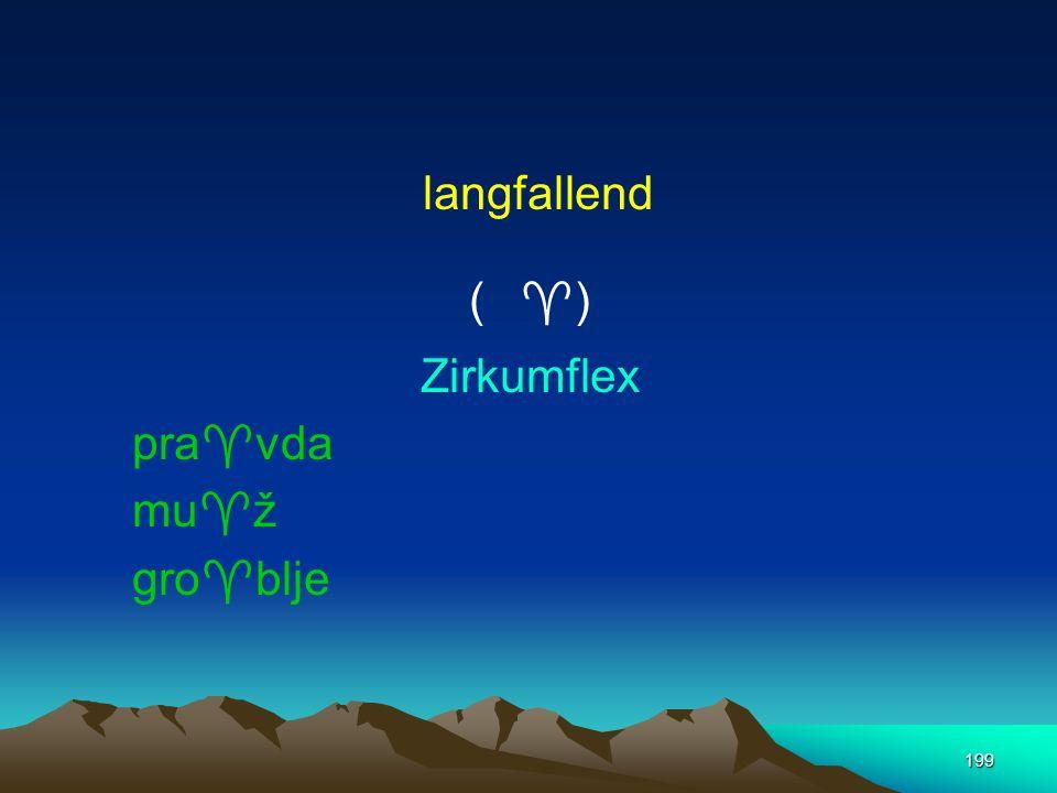 langfallend ( ) Zirkumflex pravda muž groblje