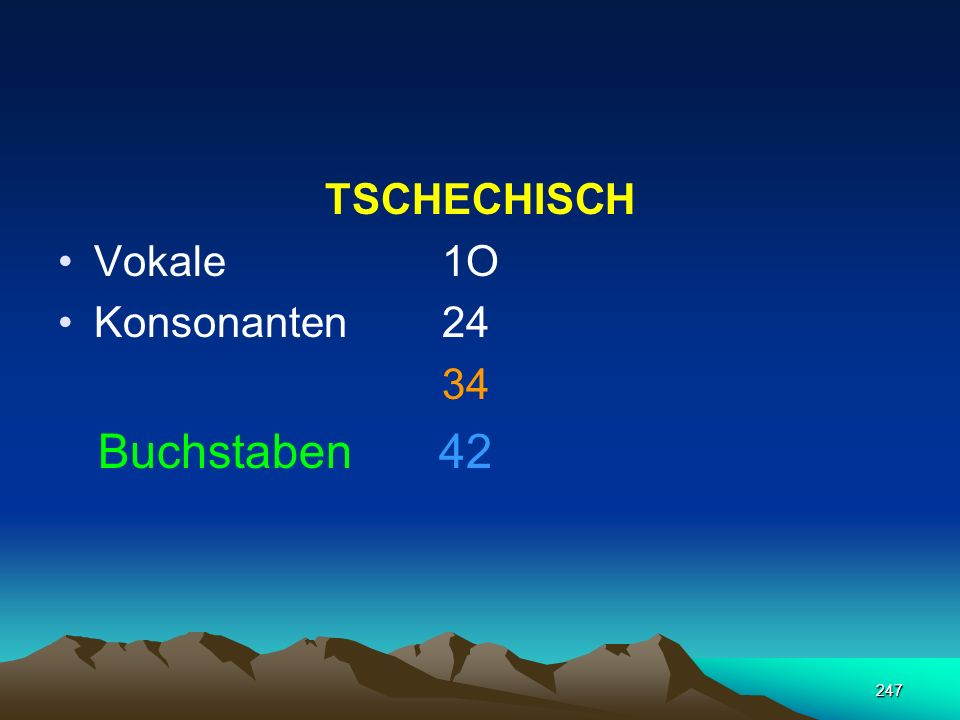 TSCHECHISCH Vokale 1O Konsonanten 24 34 Buchstaben 42