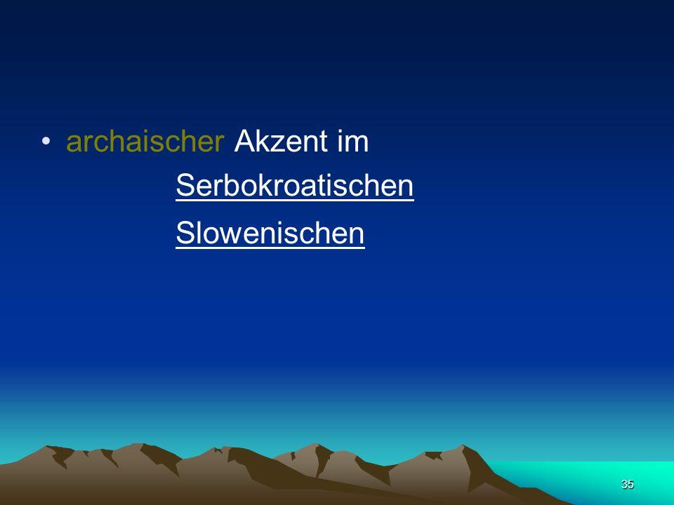 archaischer Akzent im Serbokroatischen Slowenischen