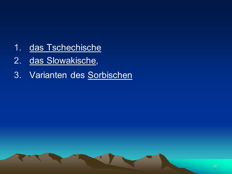 das Tschechische das Slowakische, Varianten des Sorbischen