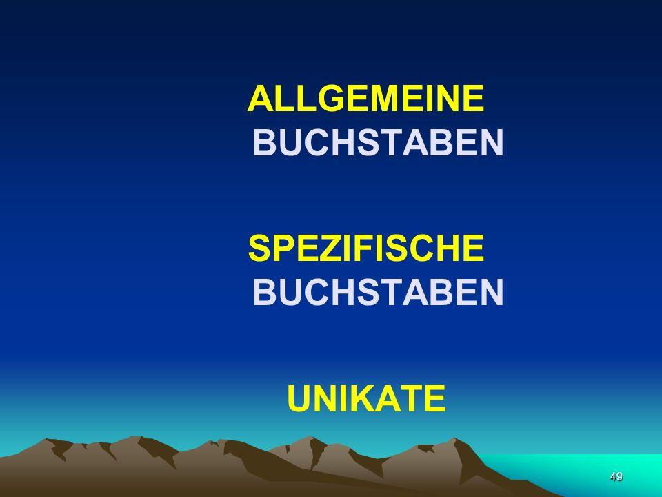 ALLGEMEINE BUCHSTABEN SPEZIFISCHE BUCHSTABEN