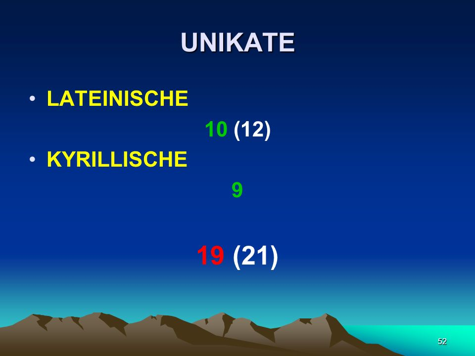UNIKATE LATEINISCHE 10 (12) KYRILLISCHE 9 19 (21)