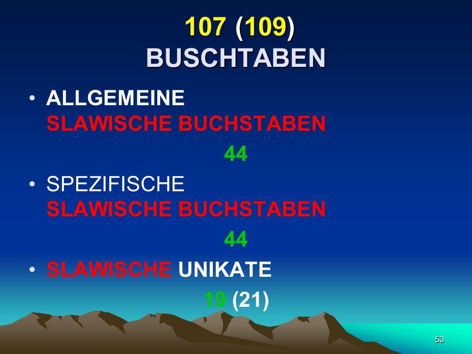 107 (109) BUSCHTABEN ALLGEMEINE SLAWISCHE BUCHSTABEN 44