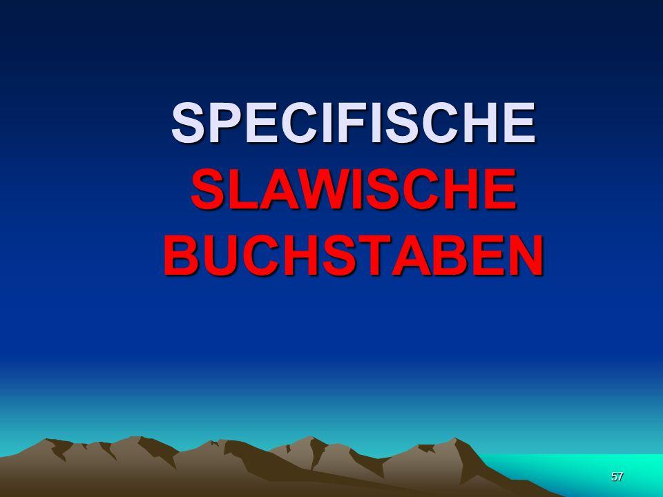SPECIFISCHE SLAWISCHE BUCHSTABEN