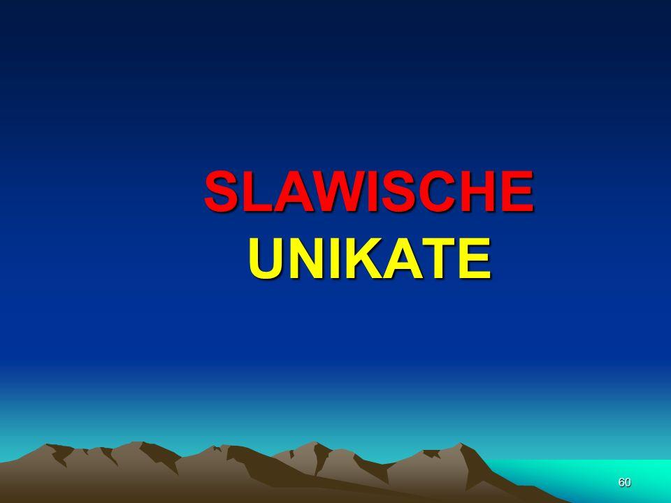 SLAWISCHE UNIKATE
