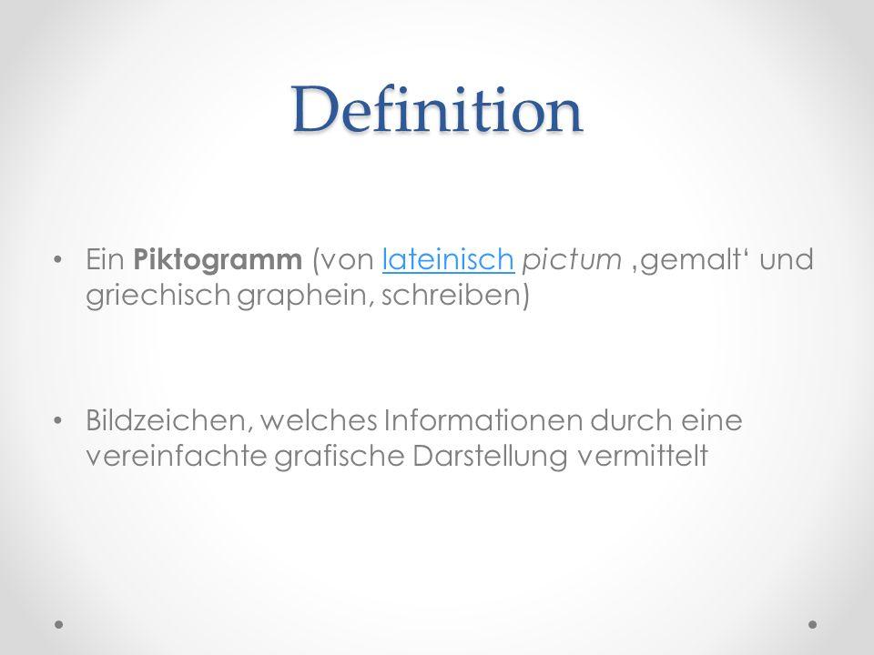 Definition Ein Piktogramm (von lateinisch pictum 'gemalt' und griechisch graphein, schreiben)