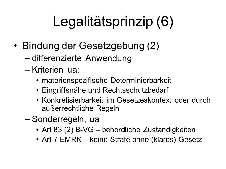 Legalitätsprinzip (6) Bindung der Gesetzgebung (2)