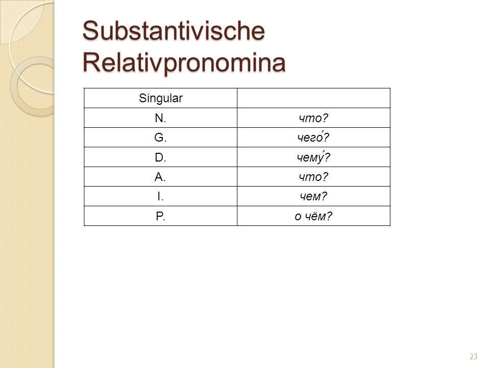 Substantivische Relativpronomina