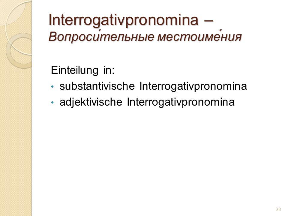 Interrogativpronomina – Вопроси́тельные местоиме́ния