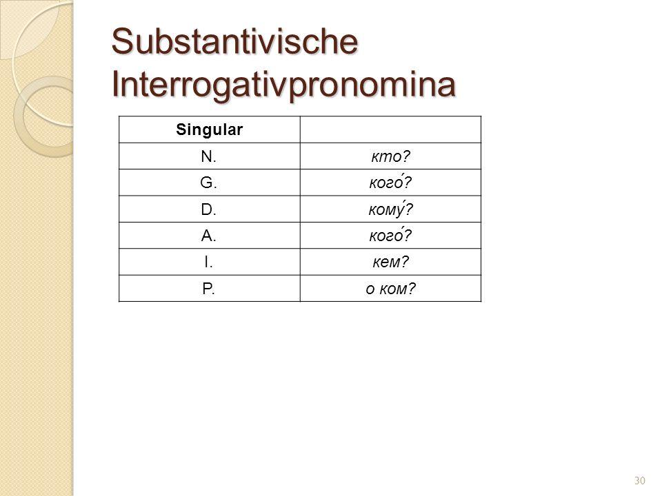 Substantivische Interrogativpronomina