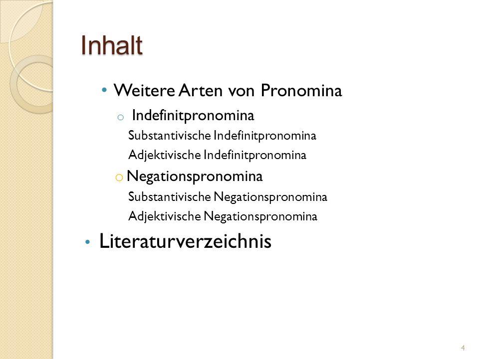 Inhalt Literaturverzeichnis Weitere Arten von Pronomina
