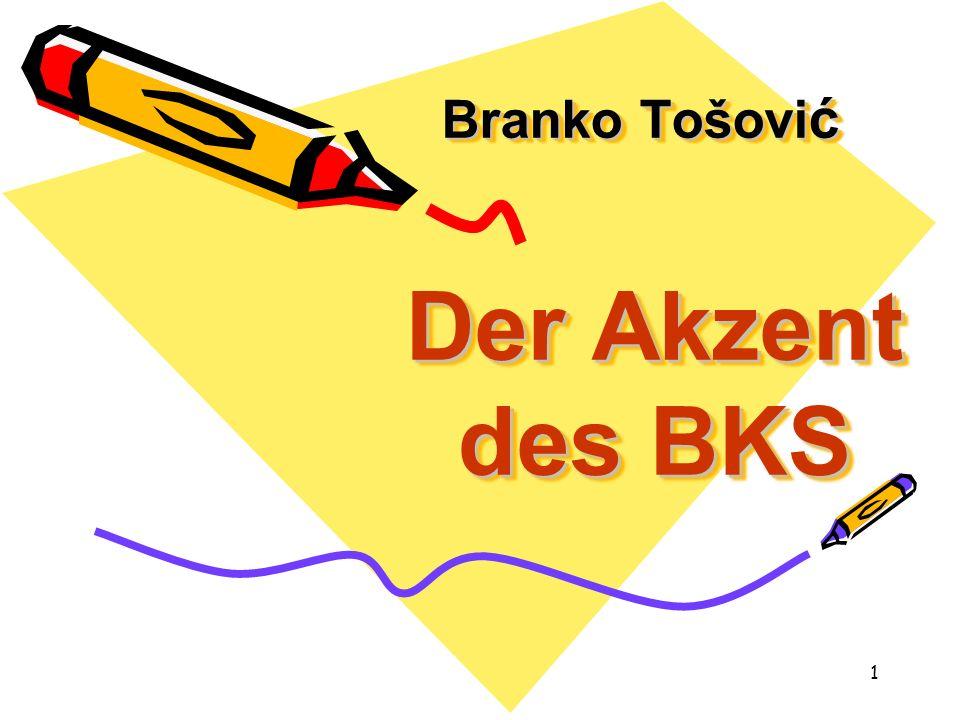 Branko Tošović Der Akzent des BKS