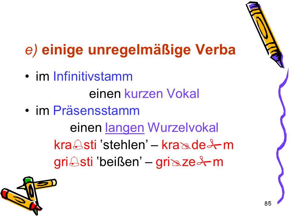 e) einige unregelmäßige Verba