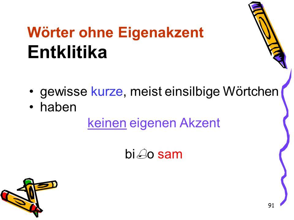 Wörter ohne Eigenakzent Entklitika