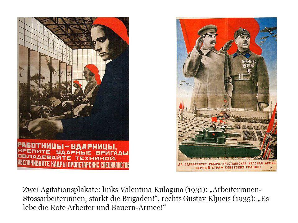 """Zwei Agitationsplakate: links Valentina Kulagina (1931): """"Arbeiterinnen-Stossarbeiterinnen, stärkt die Brigaden! , rechts Gustav Kljucis (1935): """"Es lebe die Rote Arbeiter und Bauern-Armee!"""