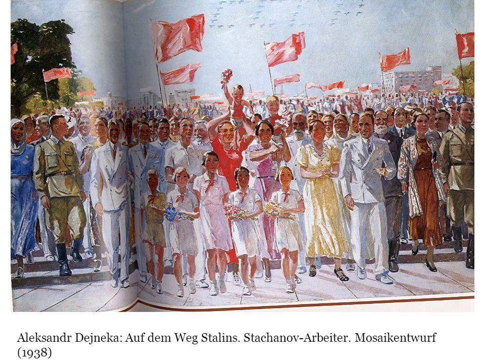 Aleksandr Dejneka: Auf dem Weg Stalins. Stachanov-Arbeiter