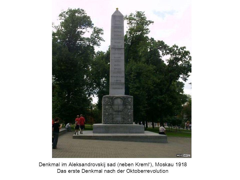 Denkmal im Aleksandrovskij sad (neben Kreml'), Moskau 1918