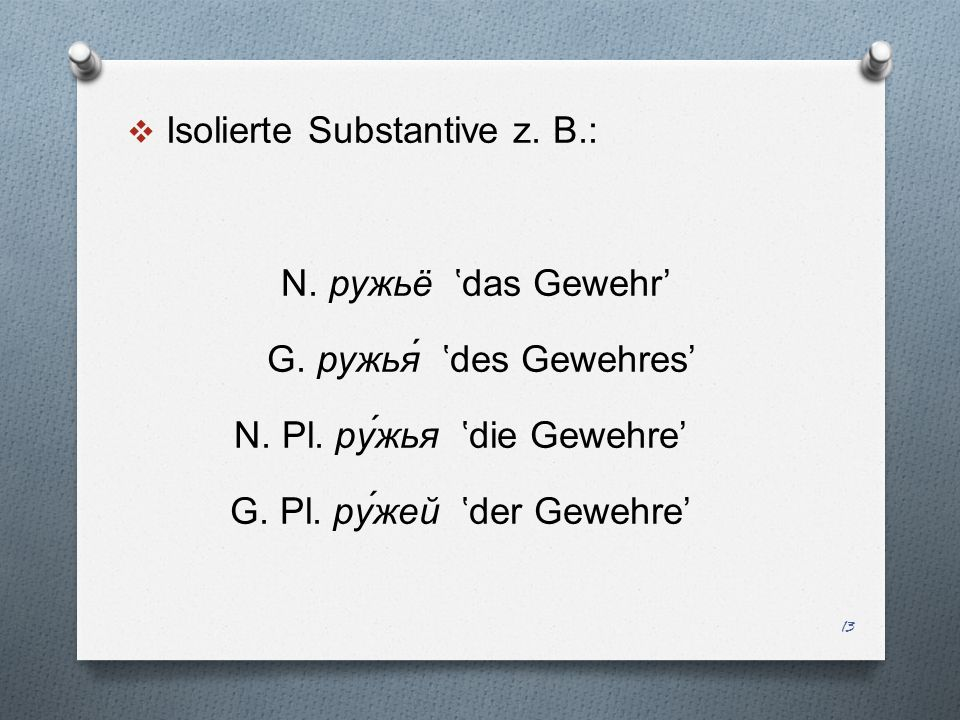 Isolierte Substantive z. B.: