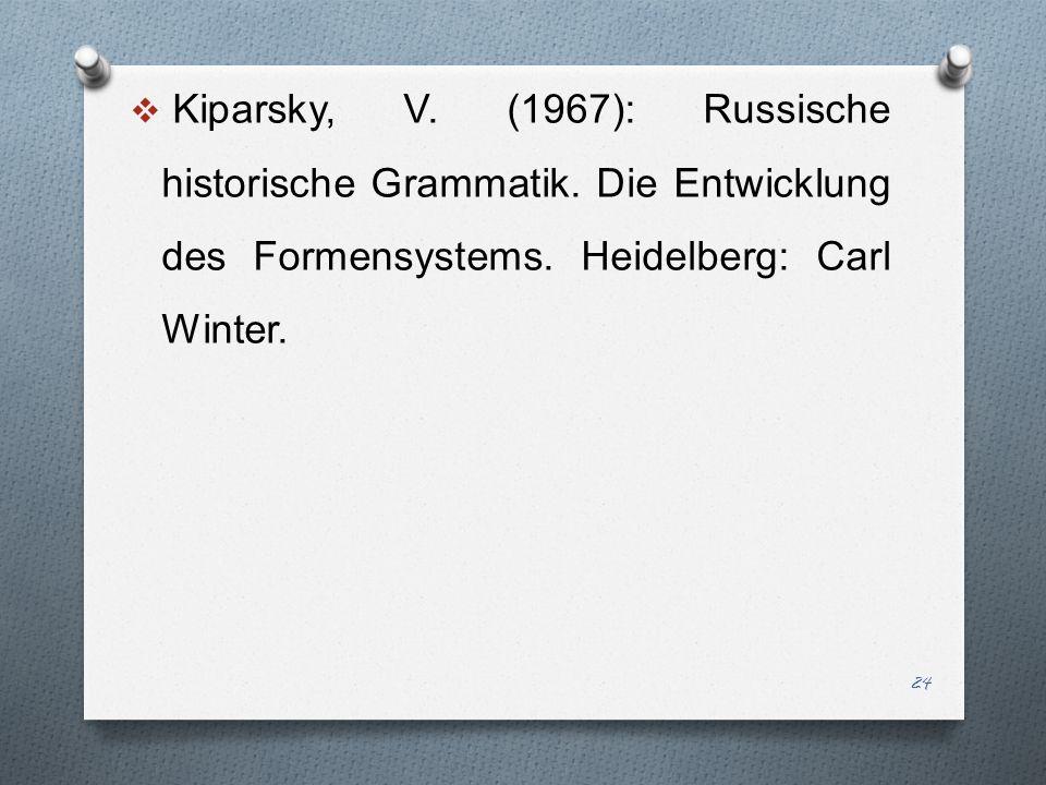 Kiparsky, V. (1967): Russische historische Grammatik