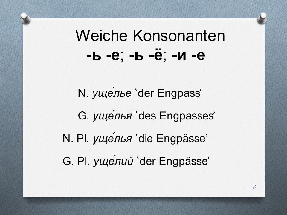 Weiche Konsonanten -ь -е; -ь -ё; -и -е