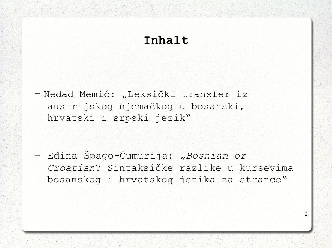 """Inhalt - Nedad Memić: """"Leksički transfer iz austrijskog njemačkog u bosanski, hrvatski i srpski jezik"""