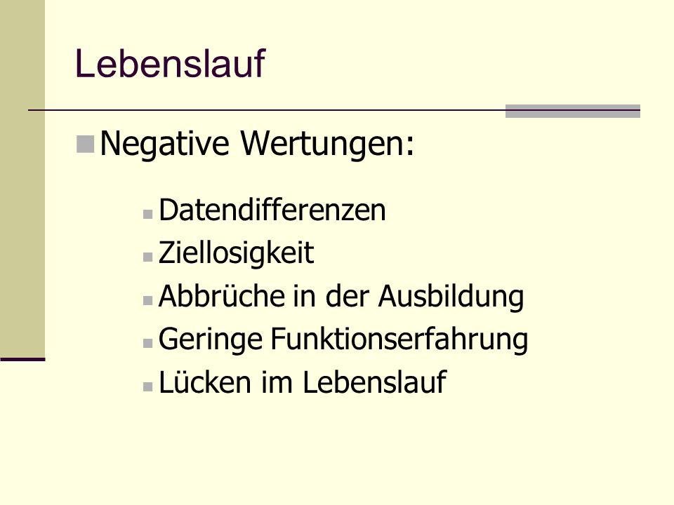 Lebenslauf Negative Wertungen: Datendifferenzen Ziellosigkeit