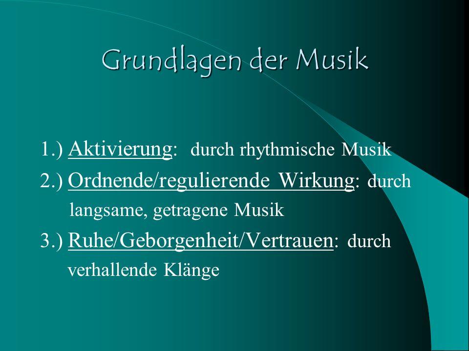Grundlagen der Musik 1.) Aktivierung: durch rhythmische Musik