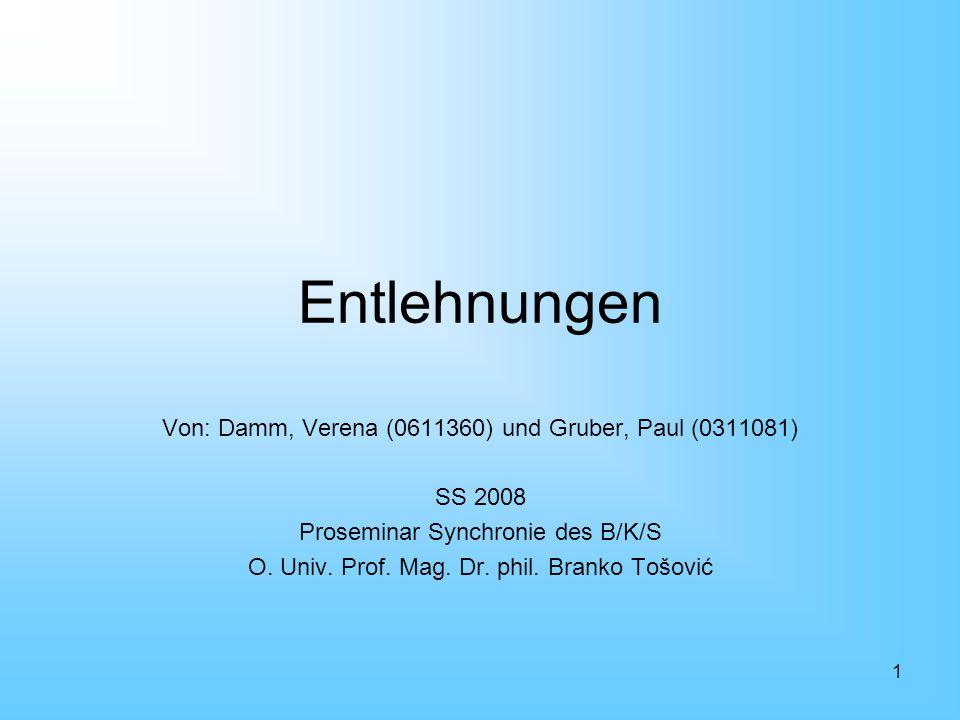Entlehnungen Von: Damm, Verena (0611360) und Gruber, Paul (0311081)