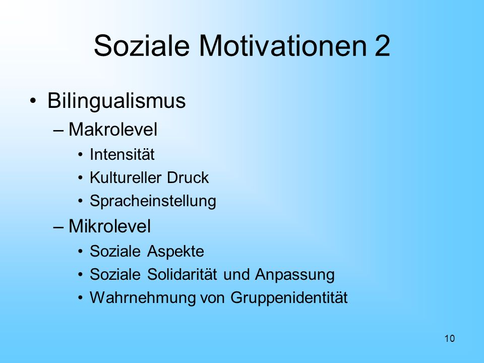 Soziale Motivationen 2 Bilingualismus Makrolevel Mikrolevel Intensität