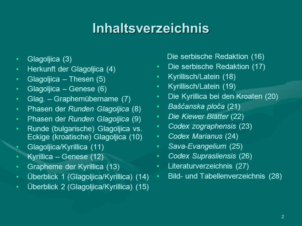 Inhaltsverzeichnis Die serbische Redaktion (16) Glagoljica (3)